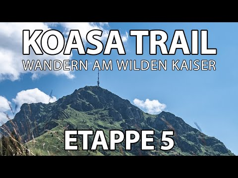Wandern in Tirol - Koasa Trail // St. Johann - Oberndorf (Etappe 5)