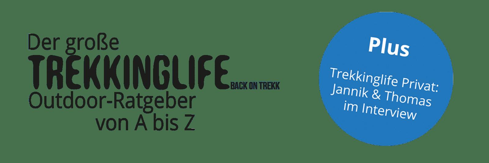 Trekkinglife Outdoor-Ratgeber von A bis Z und alles zu den Themen Wandern und Outdoor